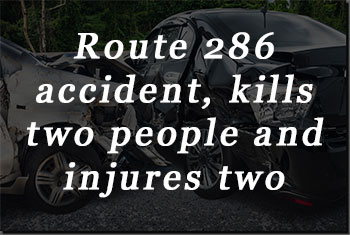 Route 286 Accident Kills Two People and Injures Two